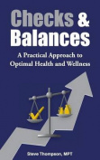 Checks & Balances  : A Practical Approach to Optimal Health and Wellness