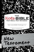 The Notebible: New Testament