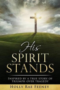 His Spirit Stands