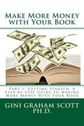 Make More Money with Your Book: Part I