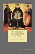 Thomistic Philosophy - Volume I