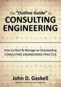 "The ""Outline Guide"" to Consulting Engineering"