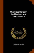 Operative Surgery, for Students and Practitioners