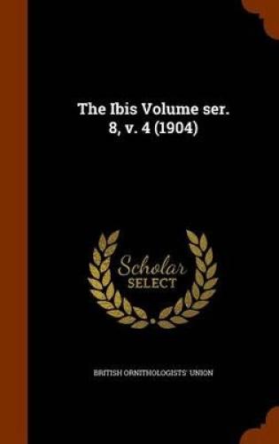 The-Ibis-Volume-Ser-8-V-4-1904-by-British-Ornithologists-039-Union