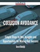 Collision Avoidance - Simple Steps to Win, Insights and Opportunities for Maxing Out Success