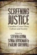 Screening Justice in Canada