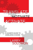 Translate, Motivate, Activate