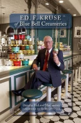 Ed. F. Kruse of Blue Bell Creameries