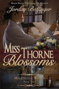 Miss Thorne Blossoms