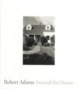 Robert Adams - Around the House