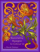 Decorative Designs to Colour in