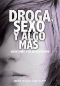 Droga, Sexo y Algo Mas... [Spanish]