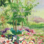 Little Lessons from St. Therese of Lisieux