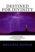 Destined for Divinity