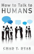 How to Talk to Humans