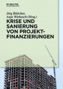 Krise Und Sanierung Von Projektfinanzierungen [GER]