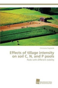 Effects of Tillage Intensity on Soil C, N, and P Pools