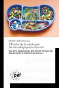 L'Etude de La Neologie Terminologique En Bantu [FRE]