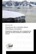 Tourisme de Croisiere Dans L'Arctique Canadien [FRE]
