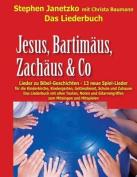 Jesus, Bartimaus, Zachaus & Co - Lieder Zu Bibel-Geschichten  : Das Liederbuch Mit Allen Texten, Noten Und Gitarrengriffen Zum Mitsingen Und Mitspielen [GER]