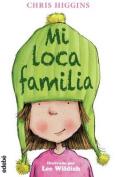 Mi Loca Familia  [Spanish]