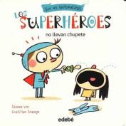 Los Superheroes No Llevan Chupete [Spanish]