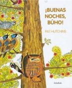 Buenas Noches, Buho! [Spanish]