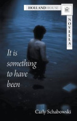 It is Something to Have Been