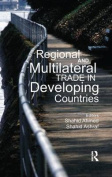 Regional and Multilateral Trade in Developing Countries