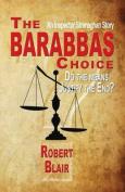 The Barabbas Choice