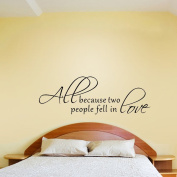 Romantic Wedding Decal Sticker Mural Bedroom Nursery Vinyl Wall Saying Lettering Words Art For Lovers and Couples All Because Two People Fell In Love