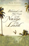 B & H Publishing Group 75209 Bulletin - Palm Sunday - Blessed Is He Who Comes In The Name Of The Lord