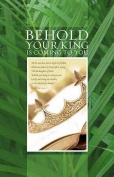 B & H Publishing Group 75210 Bulletin - Palm Sundy - Behold Your King Is Coming To You