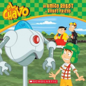 Un Amigo Robot / A Robot Friend (El Chavo [Spanish]