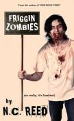 Friggin Zombies