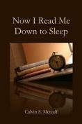 Now I Read Me Down to Sleep
