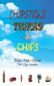 Chopsticks, Tigers & Chips