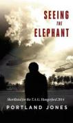 Seeing the Elephant: A Novel