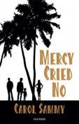Mercy Cried No