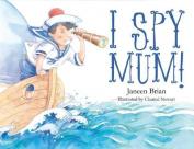 I Spy Mum!
