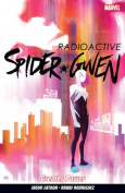 Spider-Gwen Volume 1: Vol. 1
