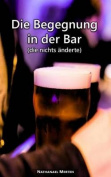 Die Begegnung in Der Bar  [GER]