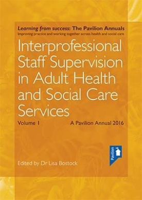 Interprofessional Staff Supervision in Adult Health and Social Care Services: Volume 1