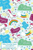 Believe, Dream Big, Imagine Unicorn Journal