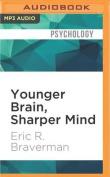 Younger Brain, Sharper Mind [Audio]