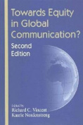 Towards Equity in Global Communication?