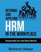 Defining and Applying Hrm in the Workplace