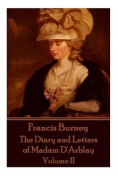 Frances Burney - The Diary and Letters of Madam D'Arblay - Volume II