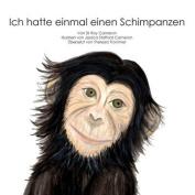 Ich Hatte Einmal Einen Schimpanzen [GER]