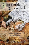 Completely Unraveled